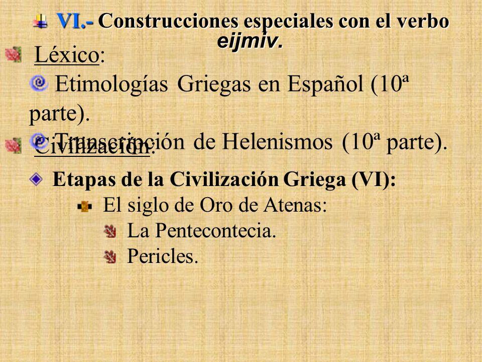 VI.- Construcciones especiales con el verbo eijmiv.
