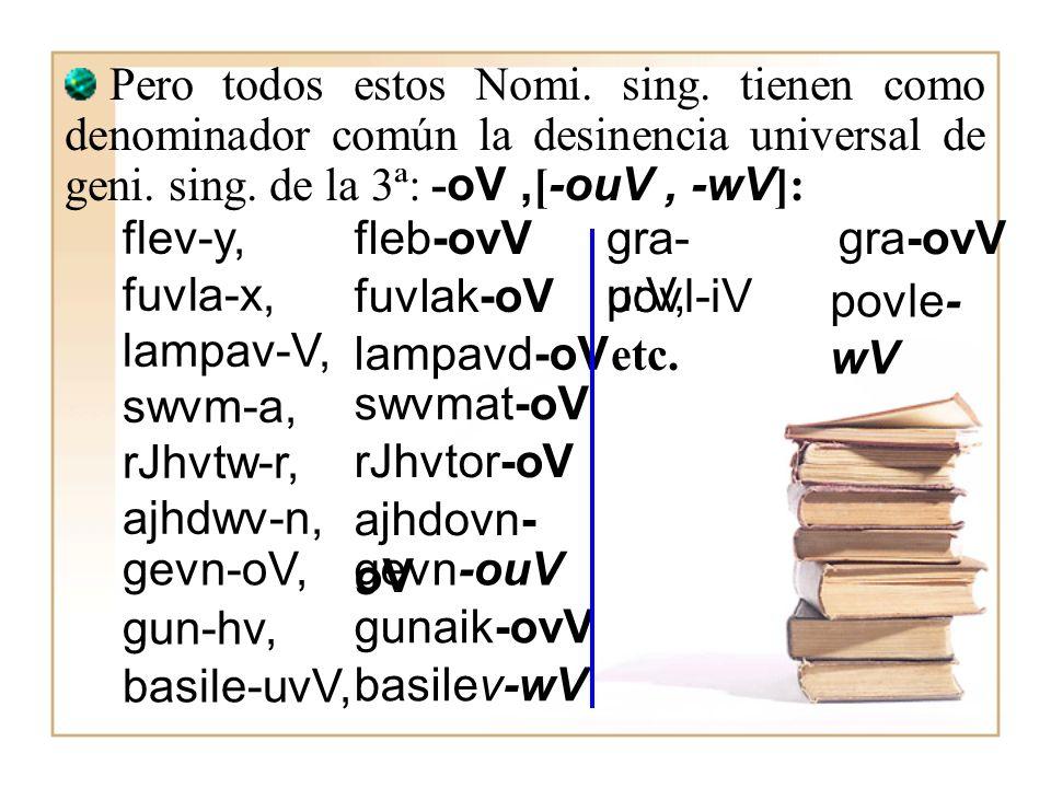 Pero todos estos Nomi. sing