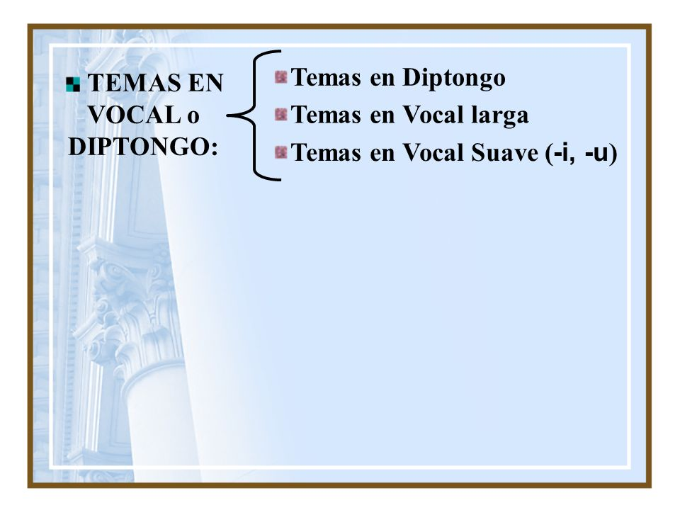 TEMAS EN VOCAL o DIPTONGO: