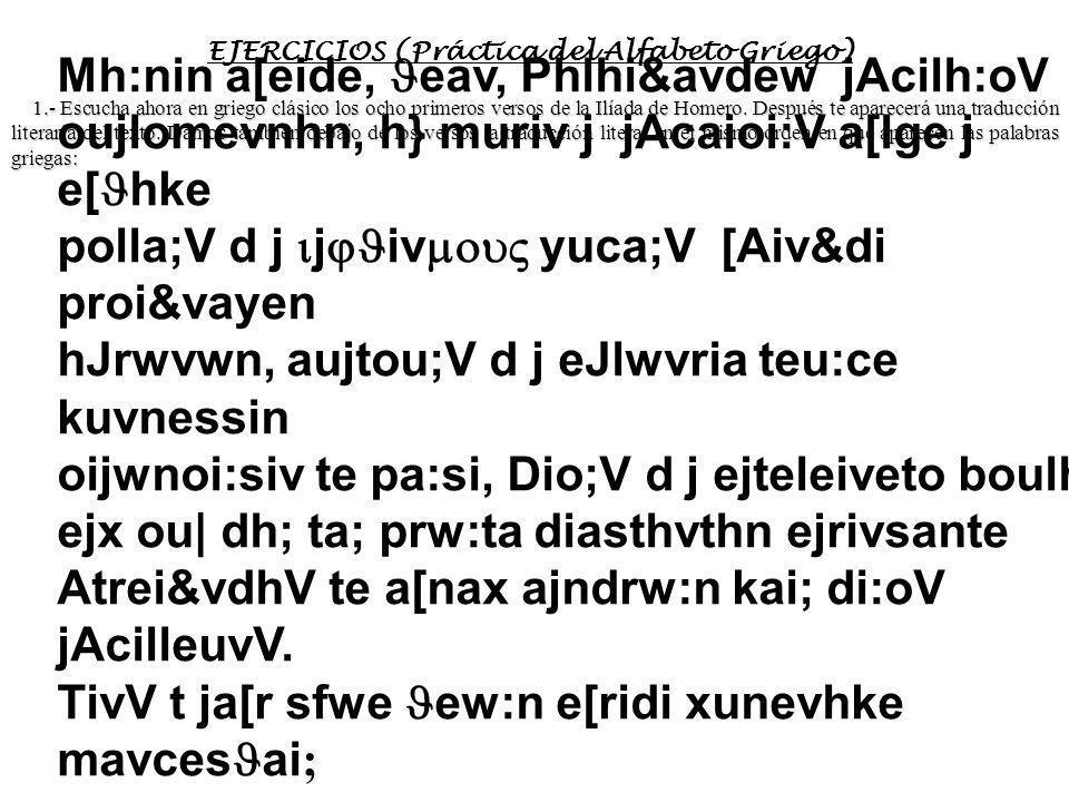 EJERCICIOS (Práctica del Alfabeto Griego)