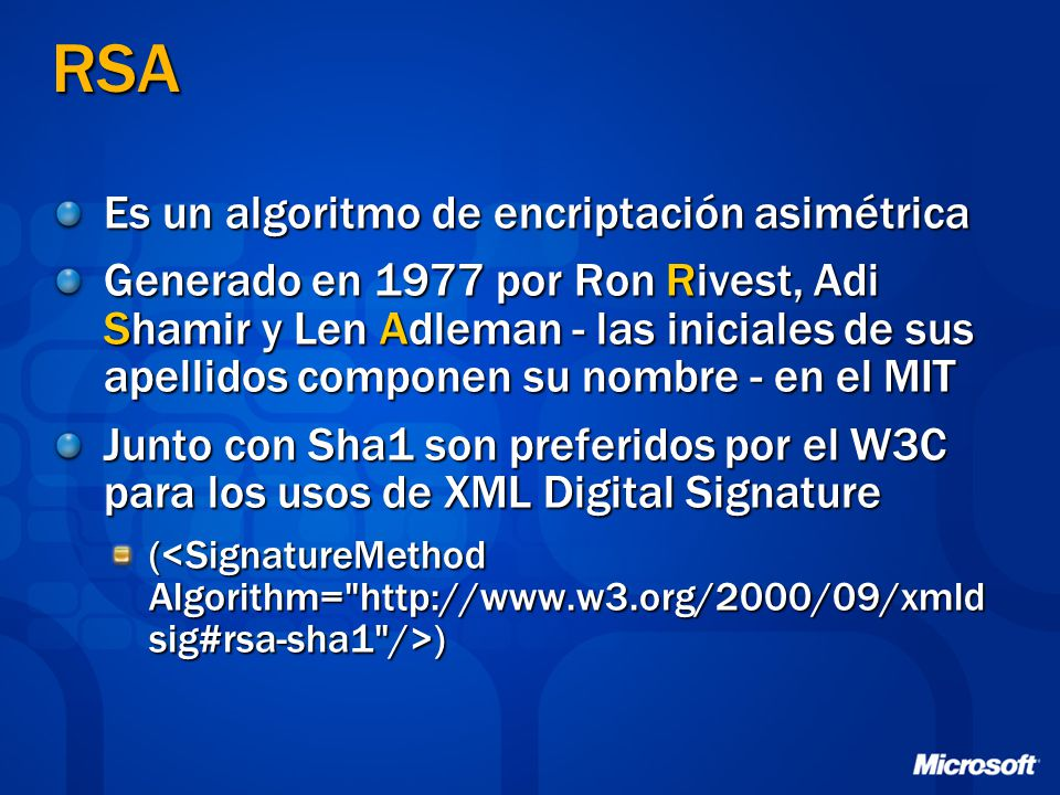 RSA Es un algoritmo de encriptación asimétrica