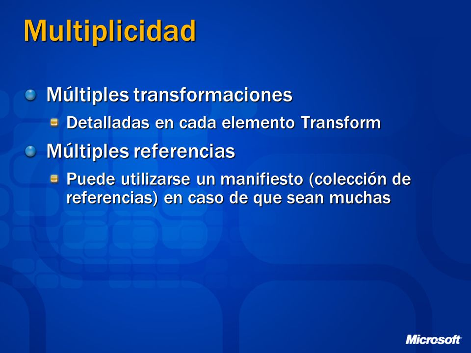 Multiplicidad Múltiples transformaciones Múltiples referencias