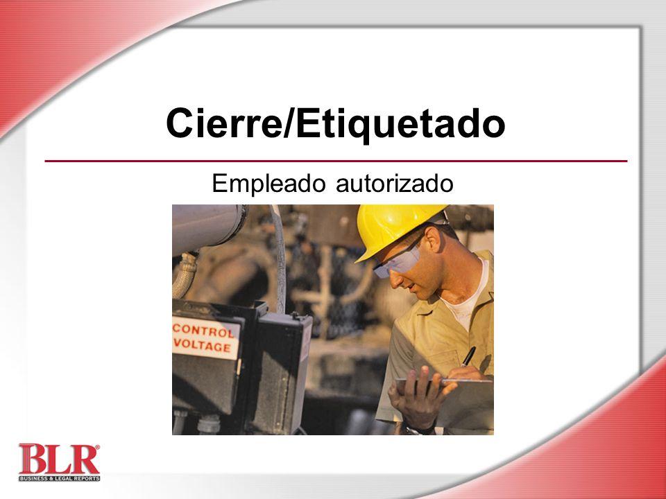 Cierre/Etiquetado Empleado autorizado Slide Show Notes