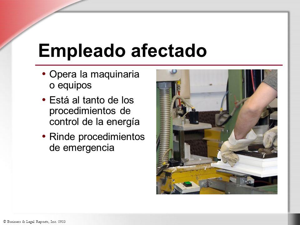 Empleado afectado Opera la maquinaria o equipos