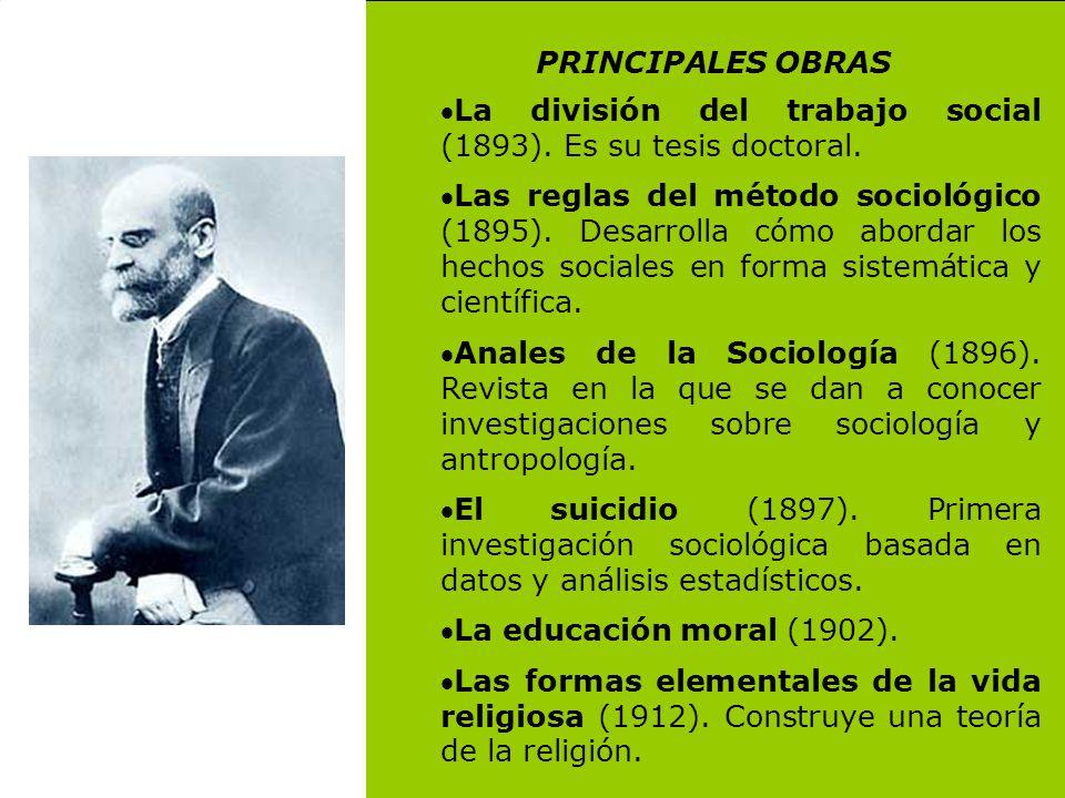 PRINCIPALES OBRAS La división del trabajo social (1893). Es su tesis doctoral.