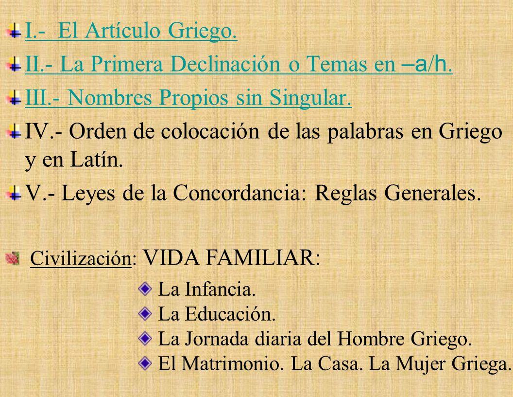 II.- La Primera Declinación o Temas en –a/h.