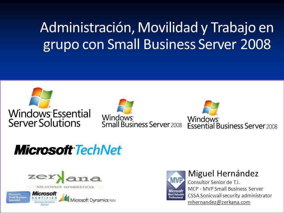 Administración, Movilidad y Trabajo en grupo con Small Business Server 2008
