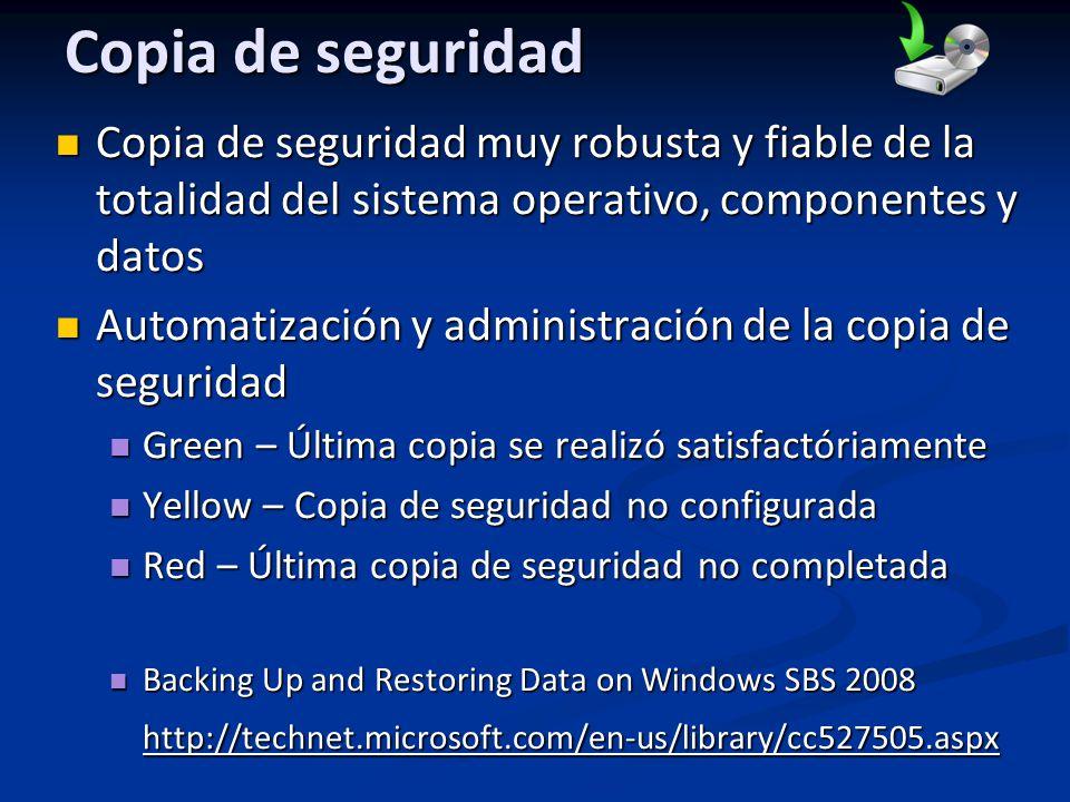 Copia de seguridad Copia de seguridad muy robusta y fiable de la totalidad del sistema operativo, componentes y datos.