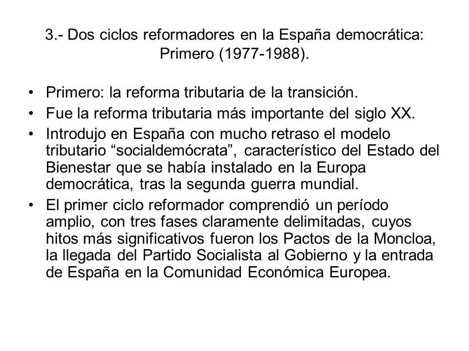 3.- Dos ciclos reformadores en la España democrática: Primero (1977-1988).