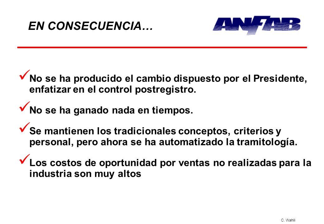 EN CONSECUENCIA…No se ha producido el cambio dispuesto por el Presidente, enfatizar en el control postregistro.