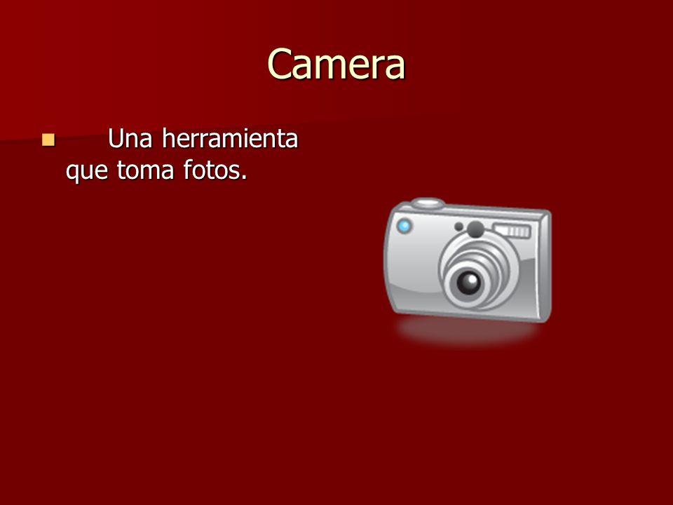 Camera Una herramienta que toma fotos.