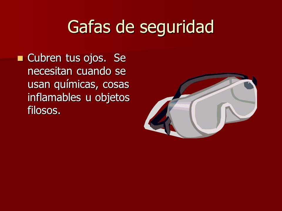 Gafas de seguridad Cubren tus ojos.