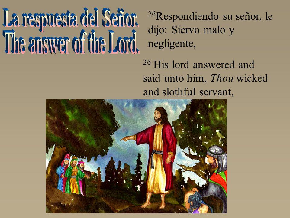 La respuesta del Señor. The answer of the Lord.