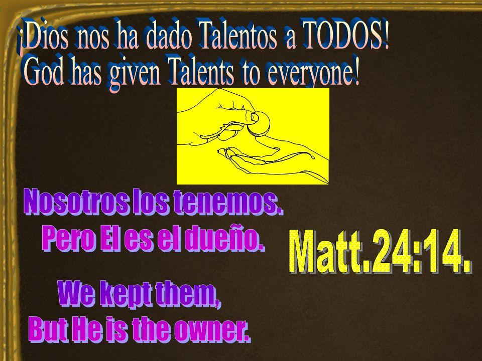 ¡Dios nos ha dado Talentos a TODOS!