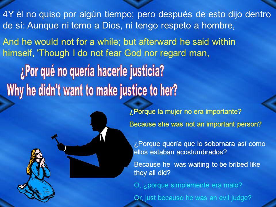 ¿Por qué no quería hacerle justicia