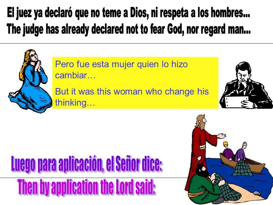 Luego para aplicación, el Señor dice: