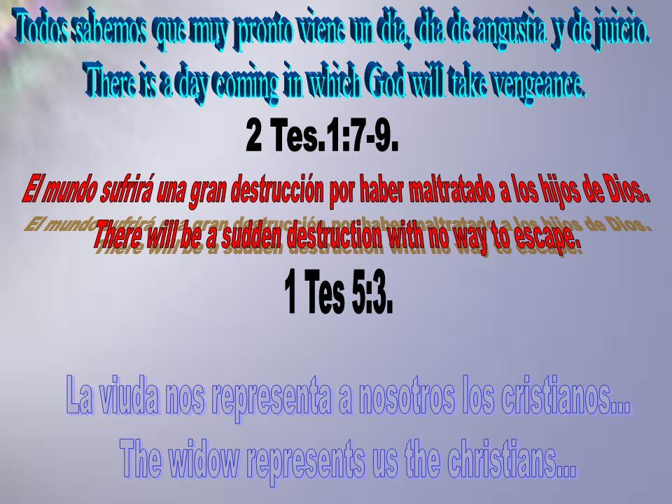 La viuda nos representa a nosotros los cristianos...