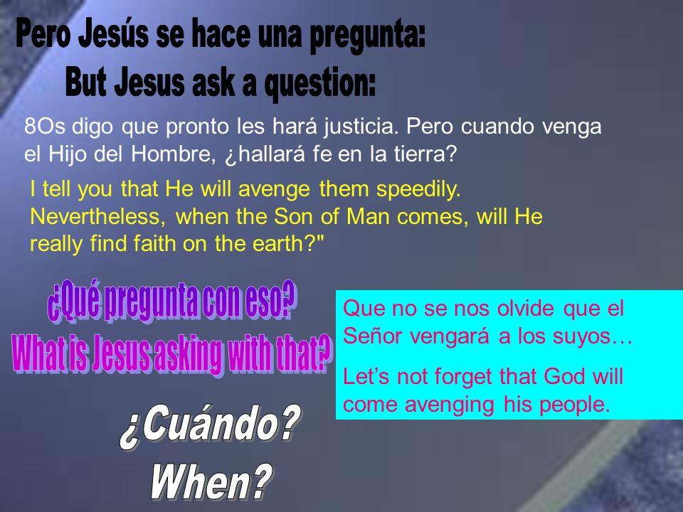 Pero Jesús se hace una pregunta: But Jesus ask a question: