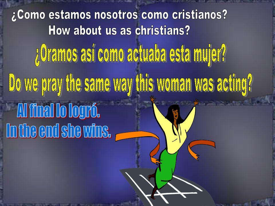 ¿Oramos así como actuaba esta mujer
