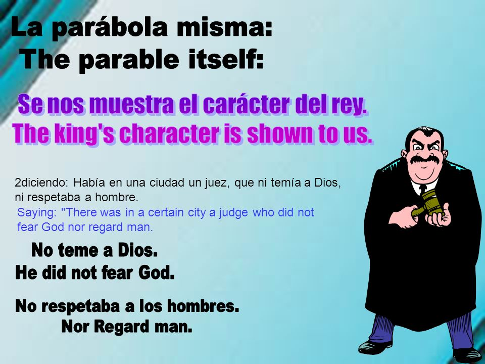 La parábola misma: The parable itself: