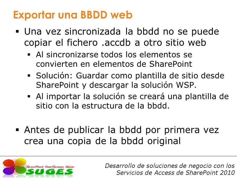 Exportar una BBDD web Una vez sincronizada la bbdd no se puede copiar el fichero .accdb a otro sitio web.