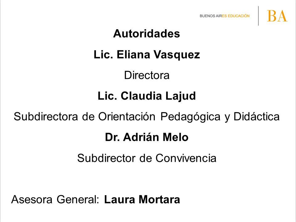 Autoridades Lic. Eliana Vasquez Lic. Claudia Lajud Dr. Adrián Melo