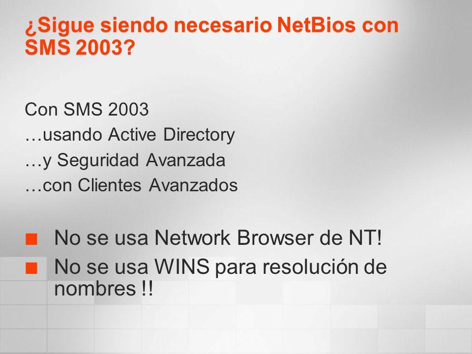 ¿Sigue siendo necesario NetBios con SMS 2003