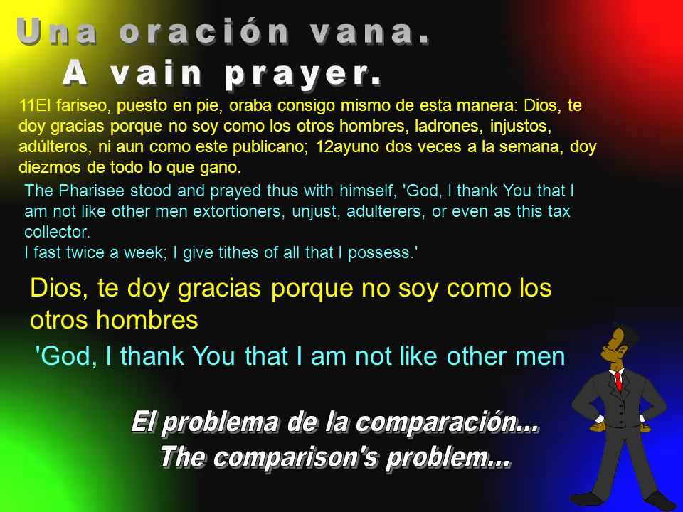 Una oración vana. A vain prayer.