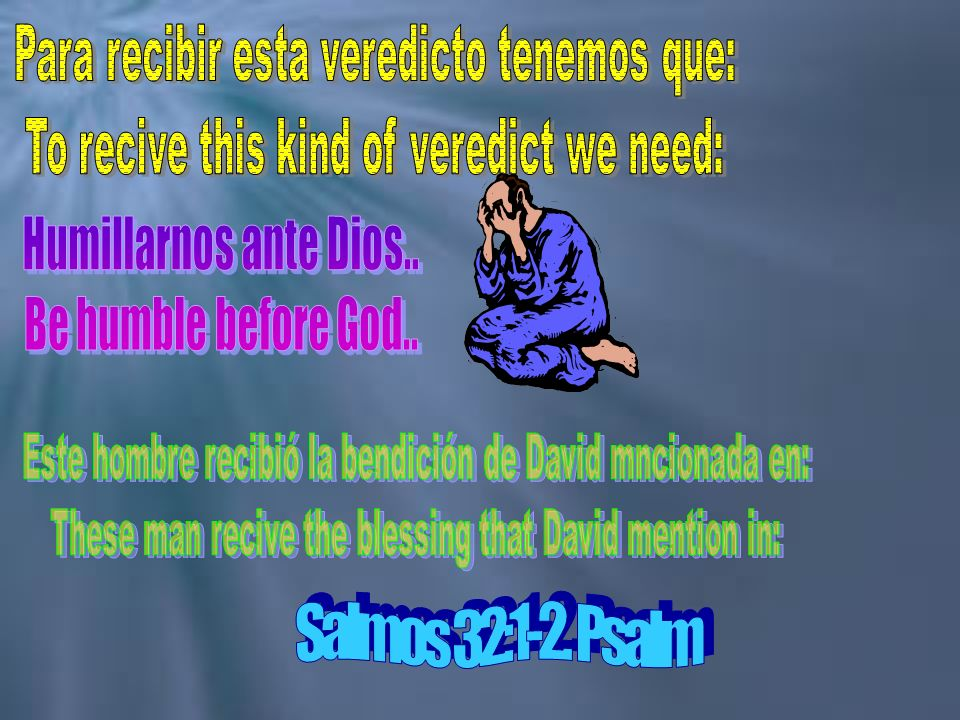 Humillarnos ante Dios.. Be humble before God.. Salmos 32:1-2. Psalm
