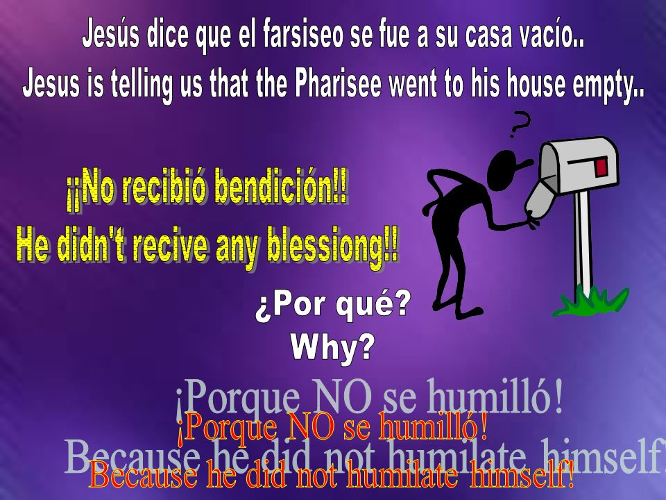 Because he did not humilate himself!
