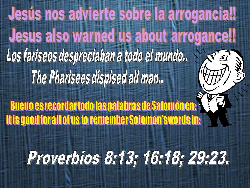 Jesús nos advierte sobre la arrogancia!!