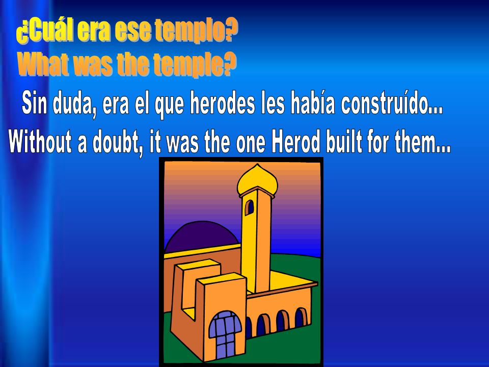 ¿Cuál era ese templo What was the temple