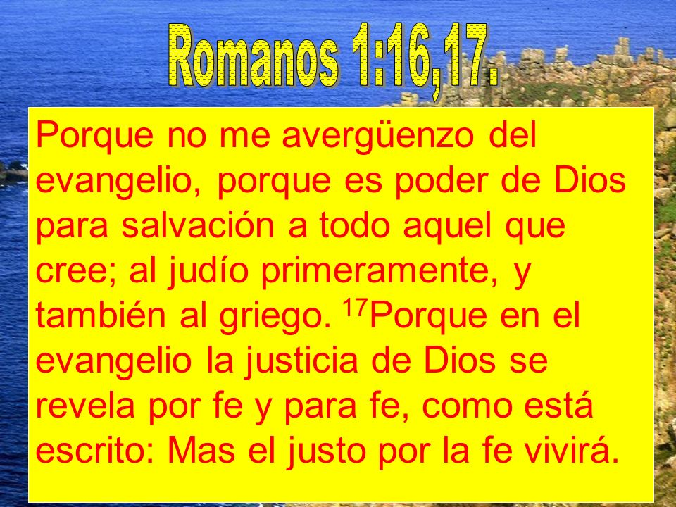 Romanos 1:16,17.