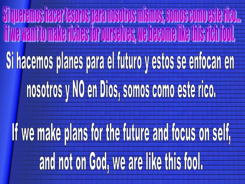 Si hacemos planes para el futuro y estos se enfocan en