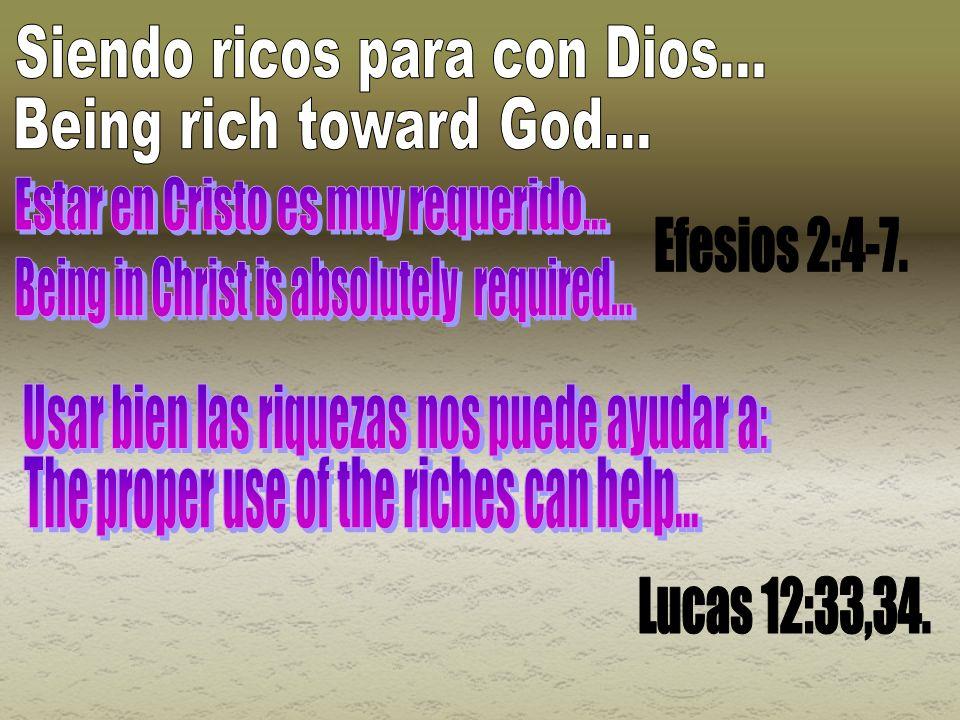 Siendo ricos para con Dios...