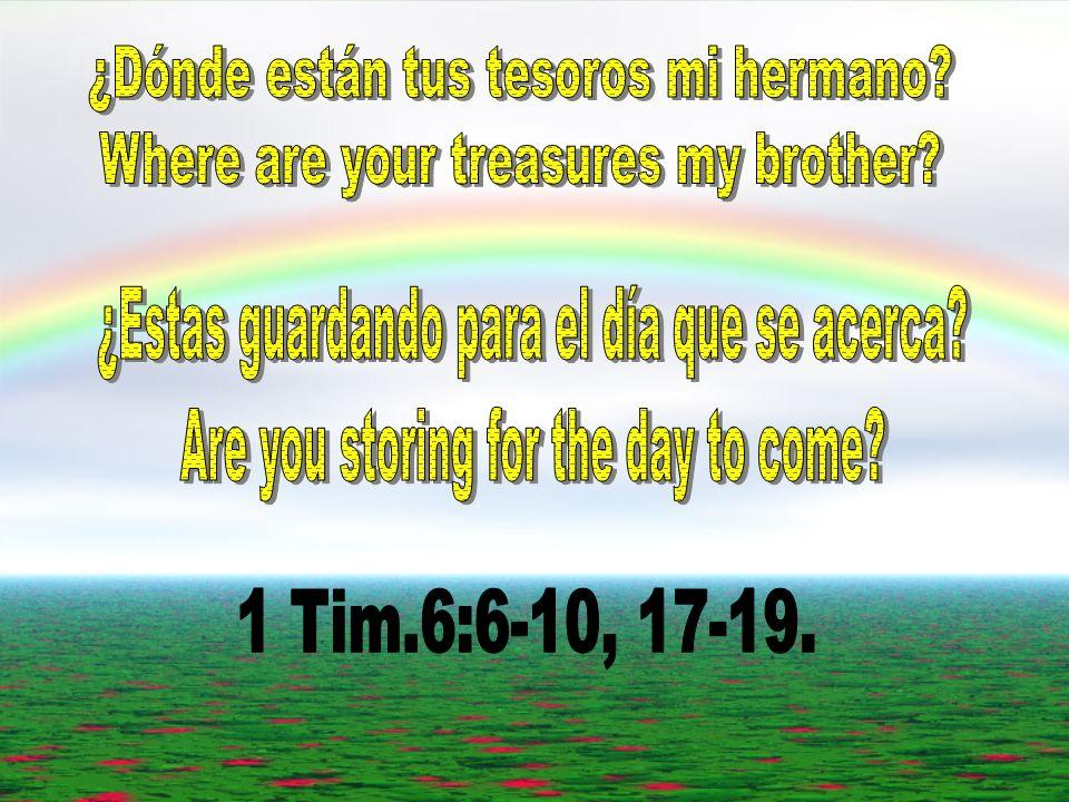 ¿Dónde están tus tesoros mi hermano