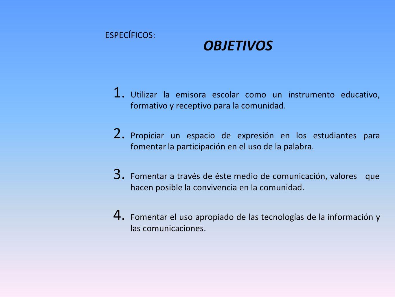 OBJETIVOS GENERAL: Generar procesos comunicativos, organizativos y pedagógicos permanentes al servicio de la comunidad educativa.