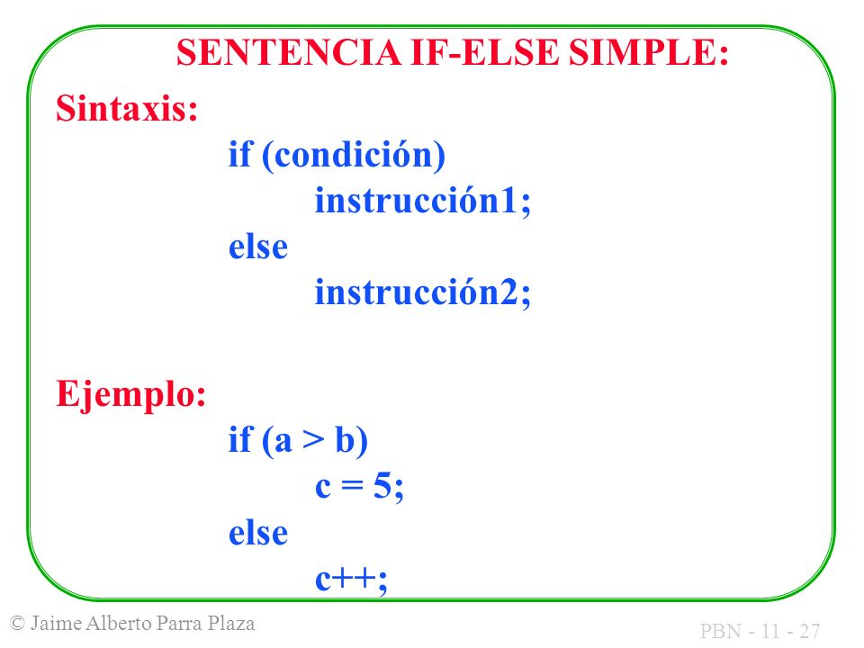 SENTENCIA IF-ELSE SIMPLE: