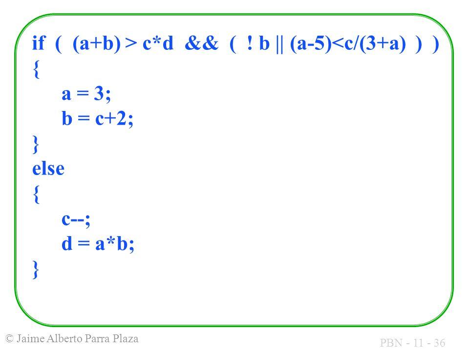 if ( (a+b) > c. d && (. b || (a-5)<c/(3+a) ) ) {. a = 3;