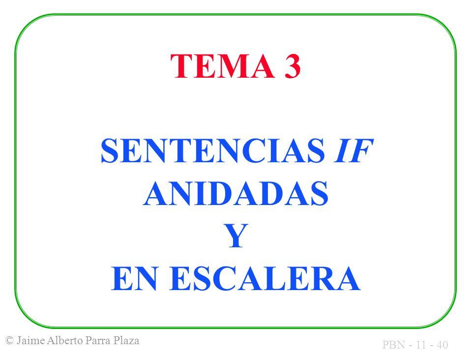 TEMA 3 SENTENCIAS IF ANIDADAS Y EN ESCALERA