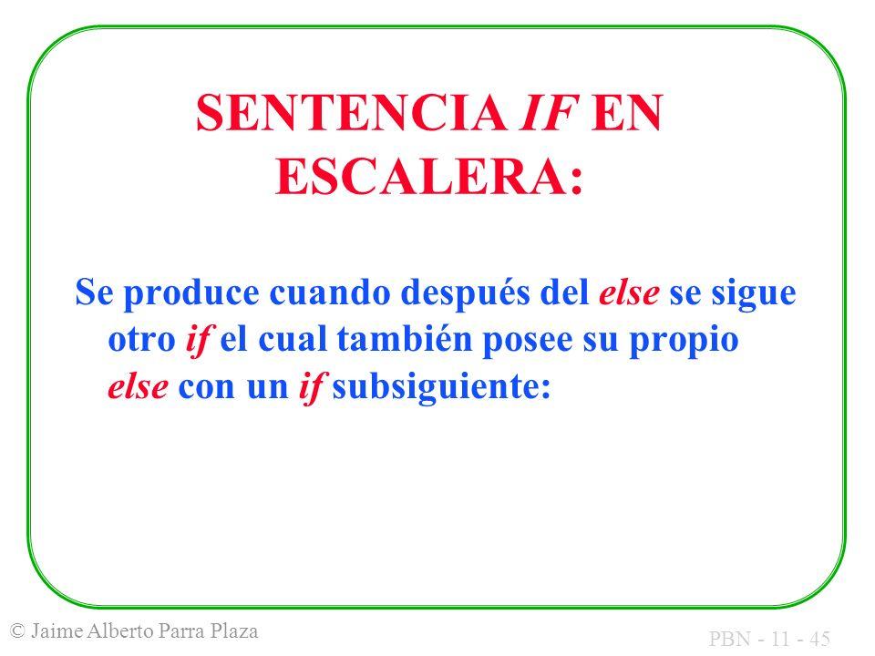 SENTENCIA IF EN ESCALERA: