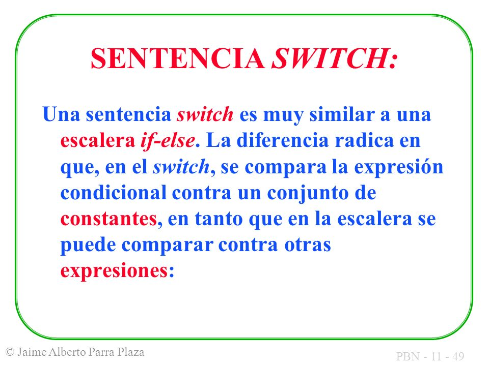 SENTENCIA SWITCH: