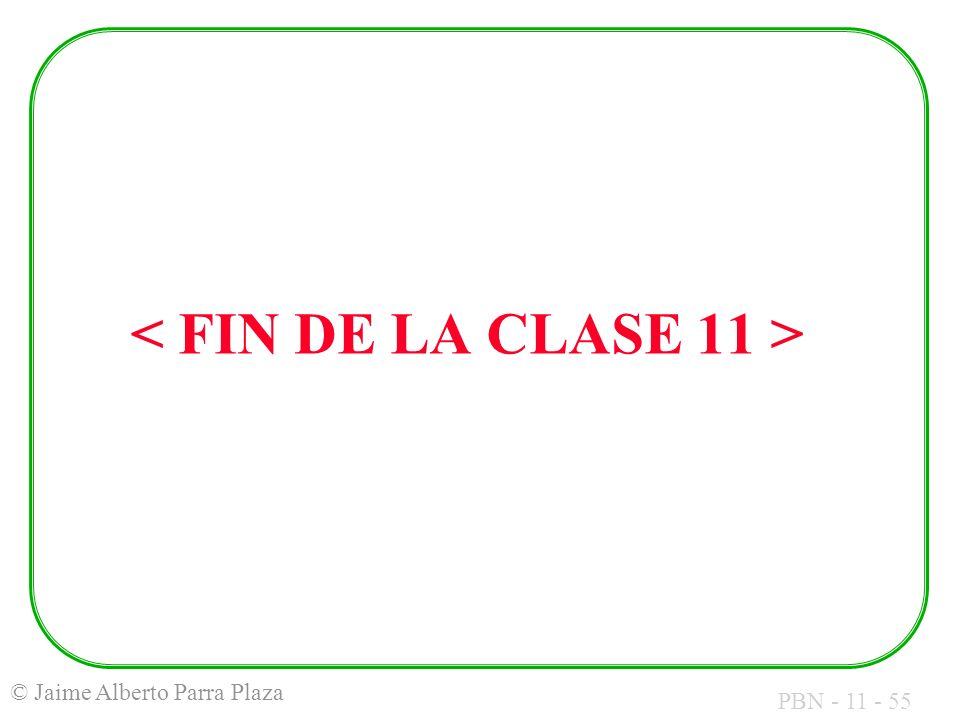 < FIN DE LA CLASE 11 >