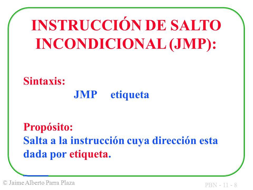 INSTRUCCIÓN DE SALTO INCONDICIONAL (JMP):