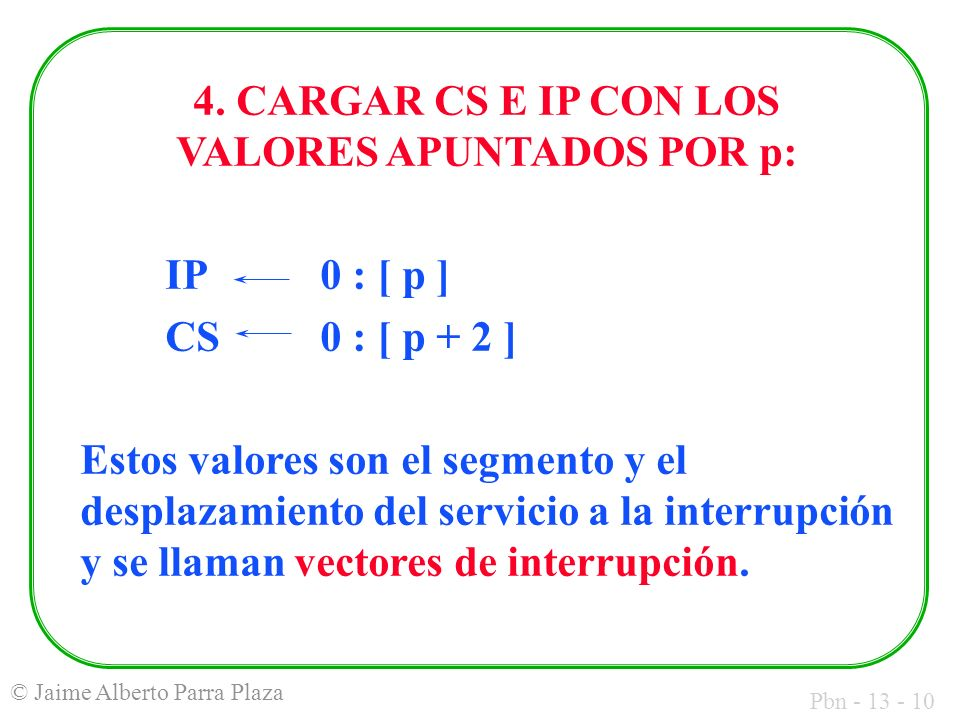 4. CARGAR CS E IP CON LOS VALORES APUNTADOS POR p: