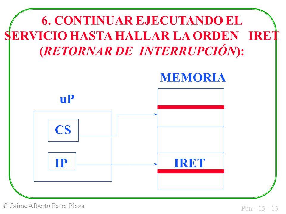 6. CONTINUAR EJECUTANDO EL SERVICIO HASTA HALLAR LA ORDEN IRET (RETORNAR DE INTERRUPCIÓN):