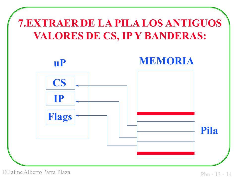 7.EXTRAER DE LA PILA LOS ANTIGUOS VALORES DE CS, IP Y BANDERAS: