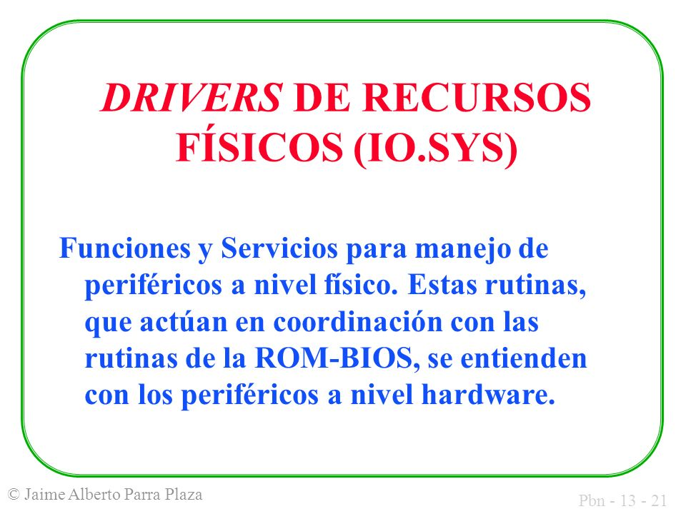 DRIVERS DE RECURSOS FÍSICOS (IO.SYS)
