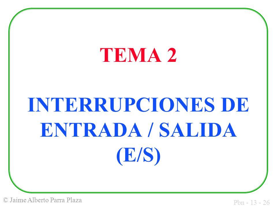 TEMA 2 INTERRUPCIONES DE ENTRADA / SALIDA (E/S)
