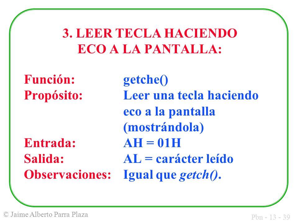 3. LEER TECLA HACIENDO ECO A LA PANTALLA: